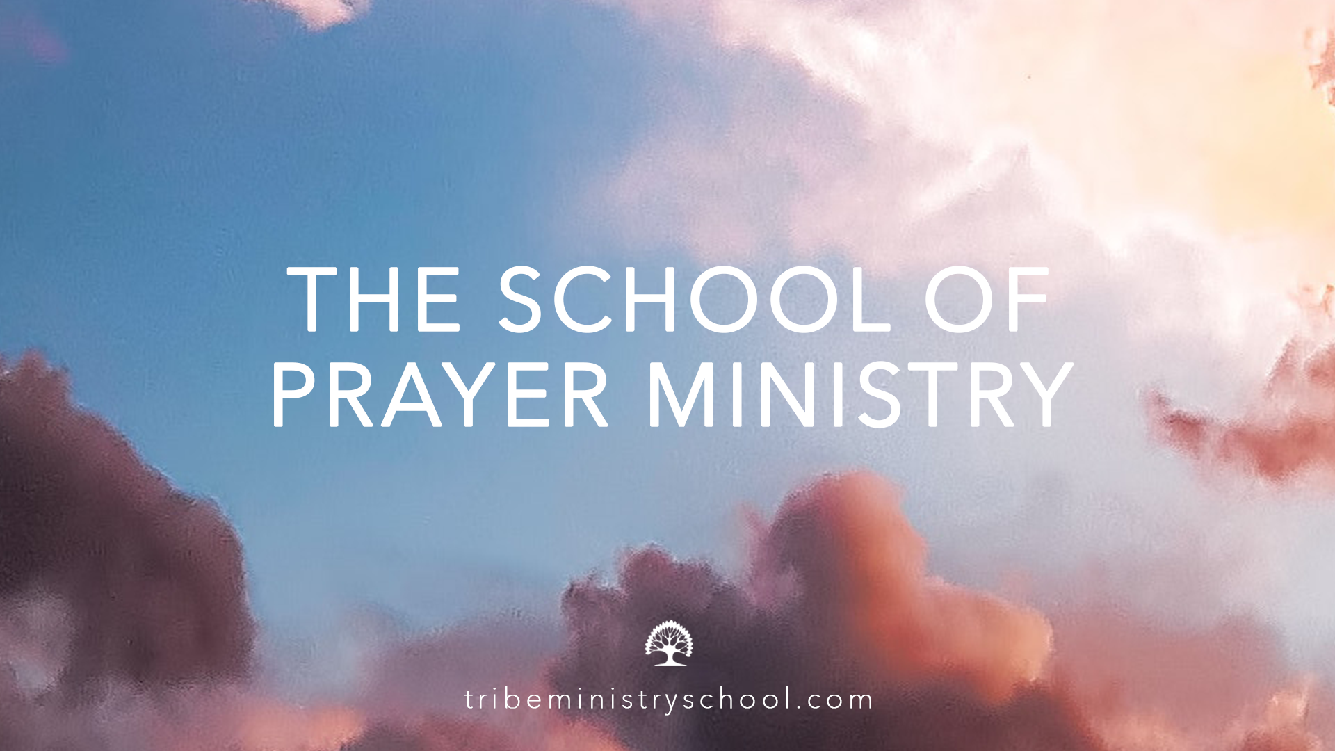 THE SCHOOL OF PRAYER MINISTRY