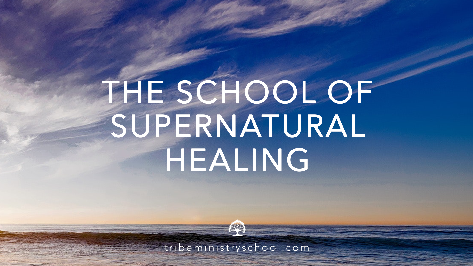 THE SCHOOL OF SUPERNATURAL HEALING